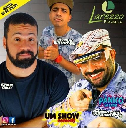 """Show de stand up comedy com EVANDRO SANTO """" CHRISTIAN PIOR"""" DO PÂNICO, JUNIOR CHICÓ E DOUGLAS BITTENCOURT"""