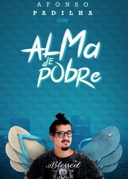 Alma de Pobre com Afonso Padilha